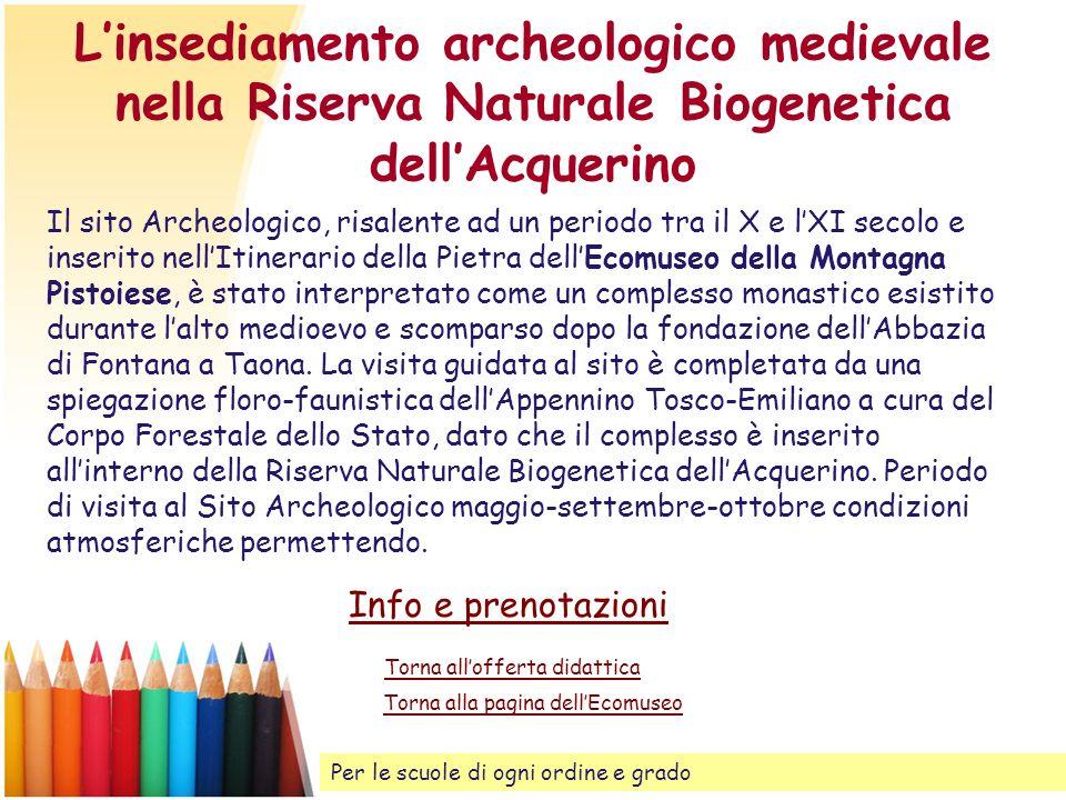 Linsediamento archeologico medievale nella Riserva Naturale Biogenetica dellAcquerino Il sito Archeologico, risalente ad un periodo tra il X e lXI sec