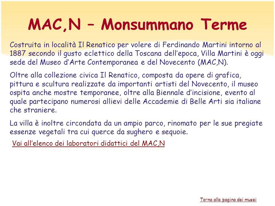 MAC,N – Monsummano Terme Costruita in località Il Renatico per volere di Ferdinando Martini intorno al 1887 secondo il gusto eclettico della Toscana d