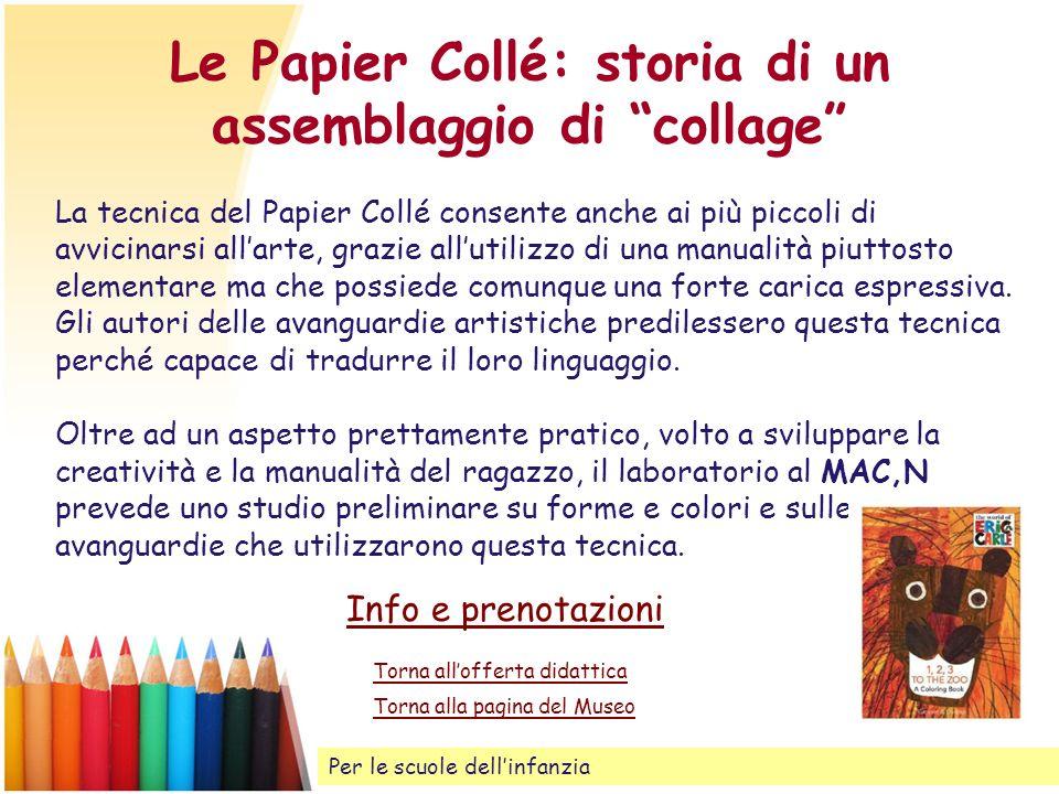 Le Papier Collé: storia di un assemblaggio di collage La tecnica del Papier Collé consente anche ai più piccoli di avvicinarsi allarte, grazie allutil