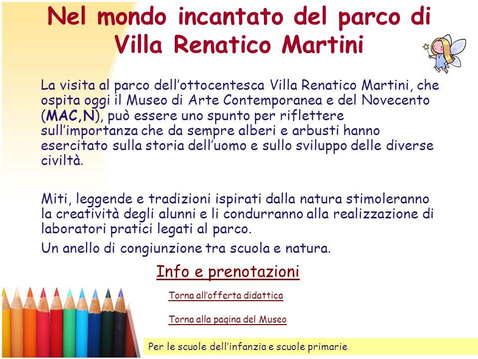 Nel mondo incantato del parco di Villa Renatico Martini La visita al parco dellottocentesca Villa Renatico Martini, che ospita oggi il Museo di Arte C