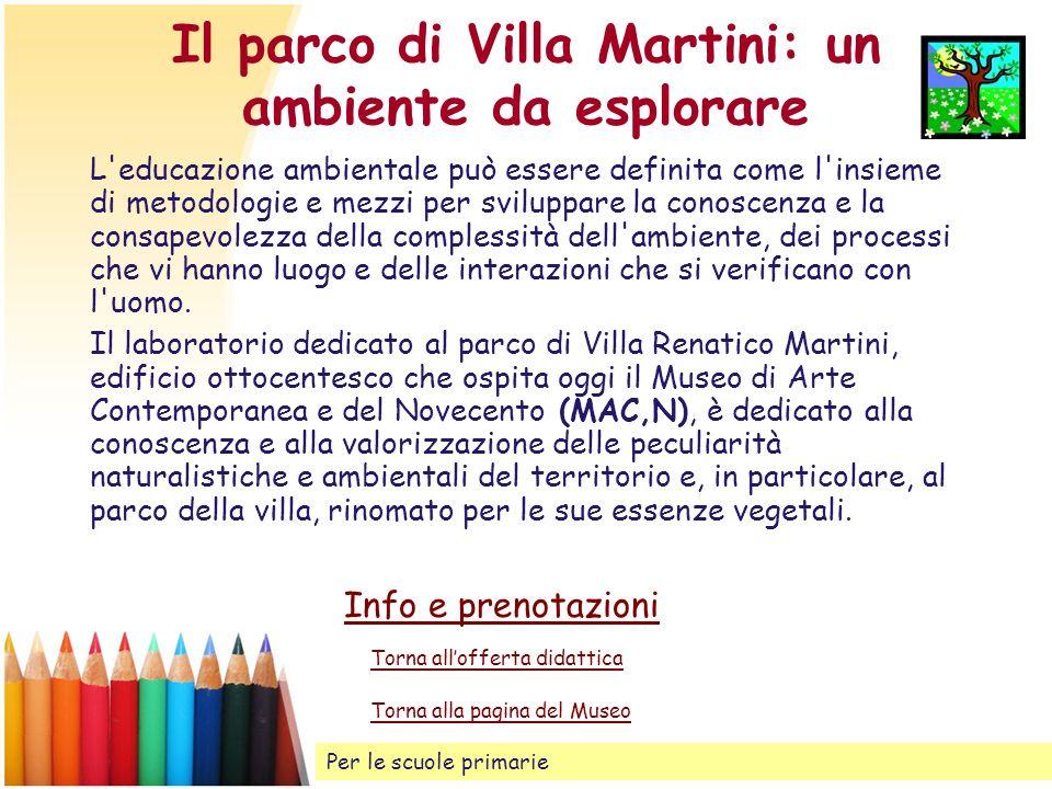 Il parco di Villa Martini: un ambiente da esplorare L'educazione ambientale può essere definita come l'insieme di metodologie e mezzi per sviluppare l