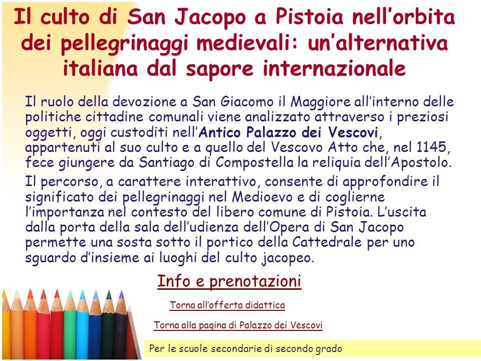 Il culto di San Jacopo a Pistoia nellorbita dei pellegrinaggi medievali: unalternativa italiana dal sapore internazionale Il ruolo della devozione a S