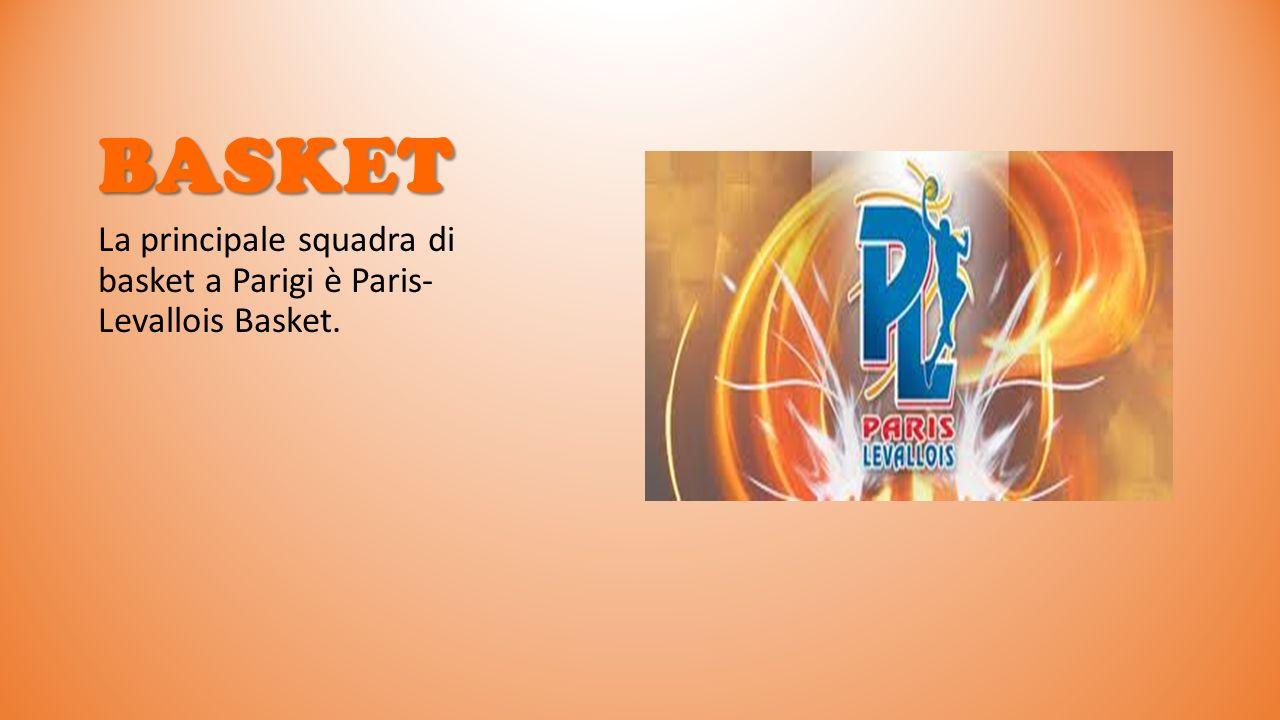 BASKET La principale squadra di basket a Parigi è Paris- Levallois Basket.