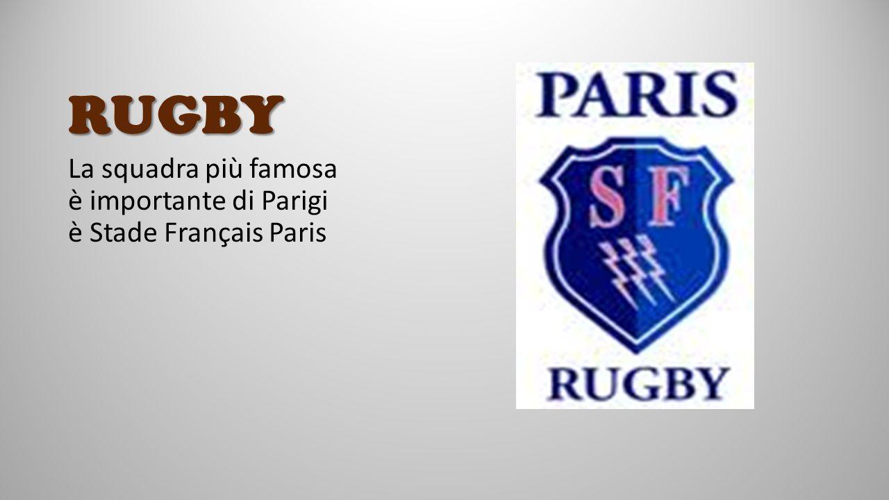 RUGBY La squadra più famosa è importante di Parigi è Stade Français Paris