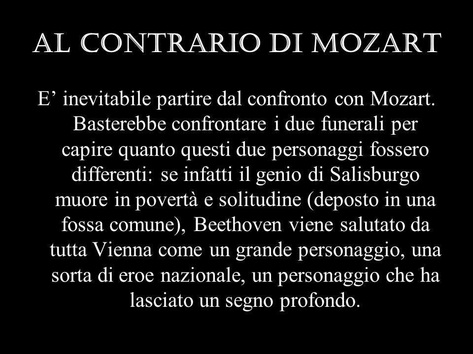 Al contrario di Mozart E inevitabile partire dal confronto con Mozart. Basterebbe confrontare i due funerali per capire quanto questi due personaggi f