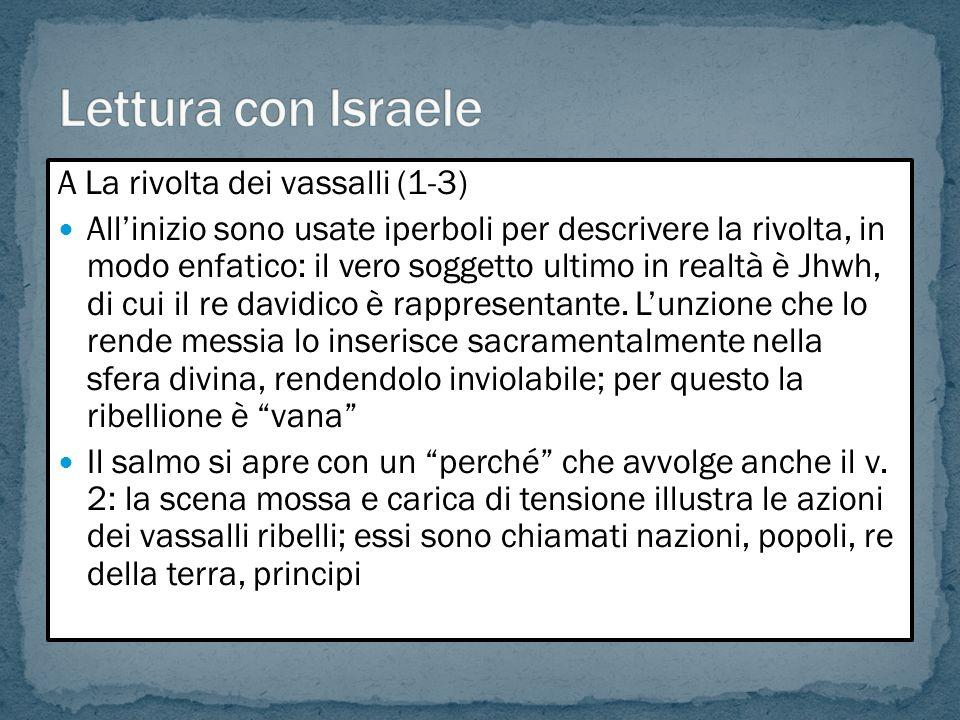 A La rivolta dei vassalli (1-3) Allinizio sono usate iperboli per descrivere la rivolta, in modo enfatico: il vero soggetto ultimo in realtà è Jhwh, d