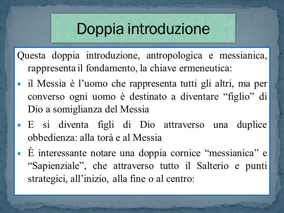 Questa doppia introduzione, antropologica e messianica, rappresenta il fondamento, la chiave ermeneutica: il Messia è luomo che rappresenta tutti gli