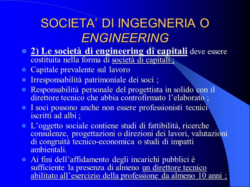 STUDIO IN FORMA DI SOCIETA DI PROFESSIONISTI 1) LE SOCIETA DI PROFESSIONISTI possono essere costituita nella forma di - società di persone ; - società