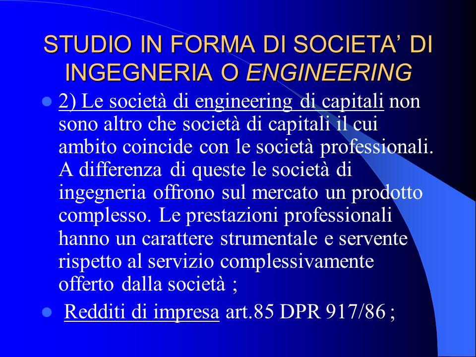 SOCIETA DI INGEGNERIA O ENGINEERING 2) Le società di engineering di capitali deve essere costituita nella forma di società di capitali ; Capitale prev