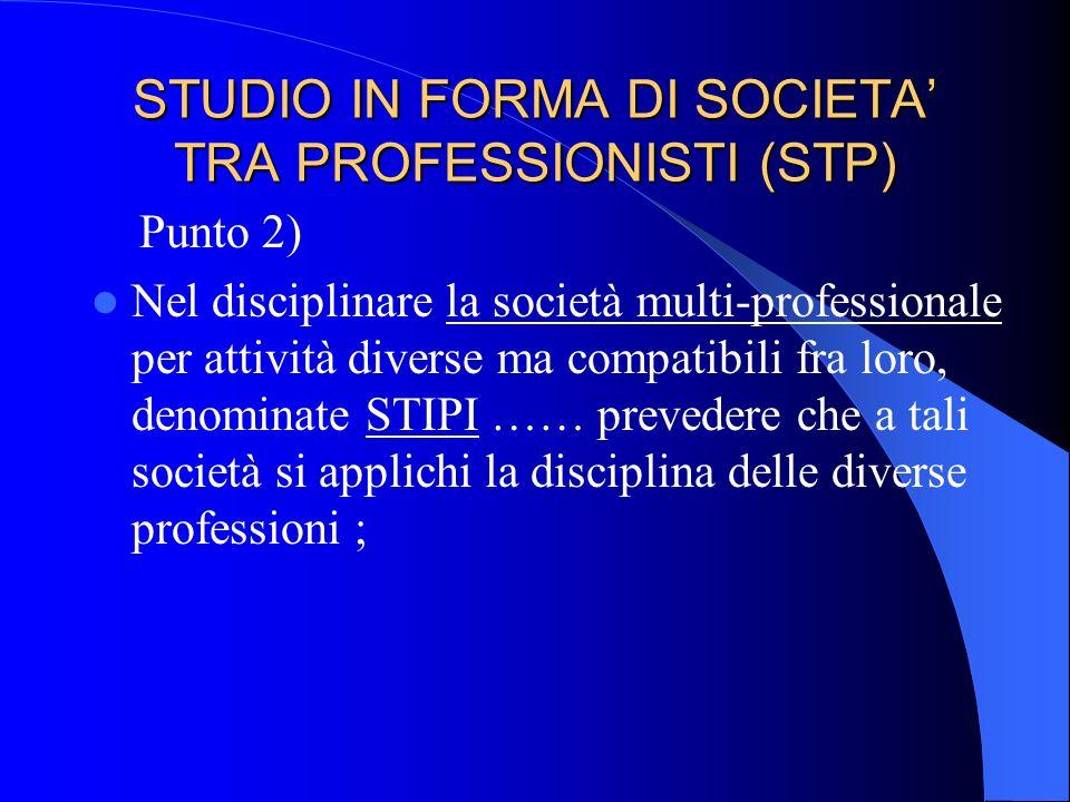 STUDIO IN FORMA DI SOCIETA TRA PROFESSIONISTI (STP) c) …ovvero soggetti non professionisti ma soltanto per prestazioni tecniche e con una partecipazio