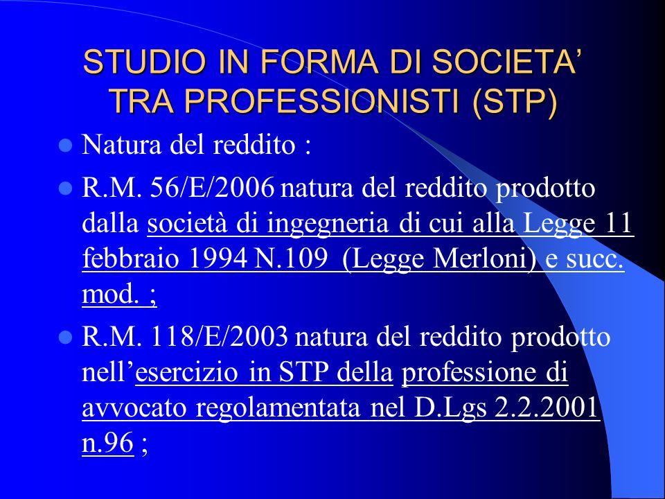 STUDIO IN FORMA DI SOCIETA TRA PROFESSIONISTI (STP) Punto 2) Sono fatte salve le disposizioni in materia di società di ingegneria di cui alla Legge 11