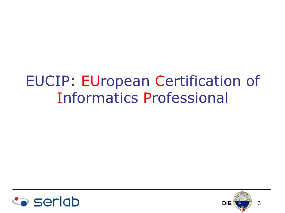 DIB 3 EUCIP: EUropean Certification of Informatics Professional