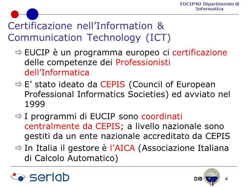 EUCIP4U-Dipartimento di Informatica DIB 25 QTB: Question and Test Base Gestito a livello europeo/nazione.