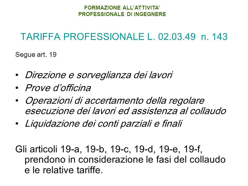 TARIFFA PROFESSIONALE L.02.03.49 n. 143 Segue art.