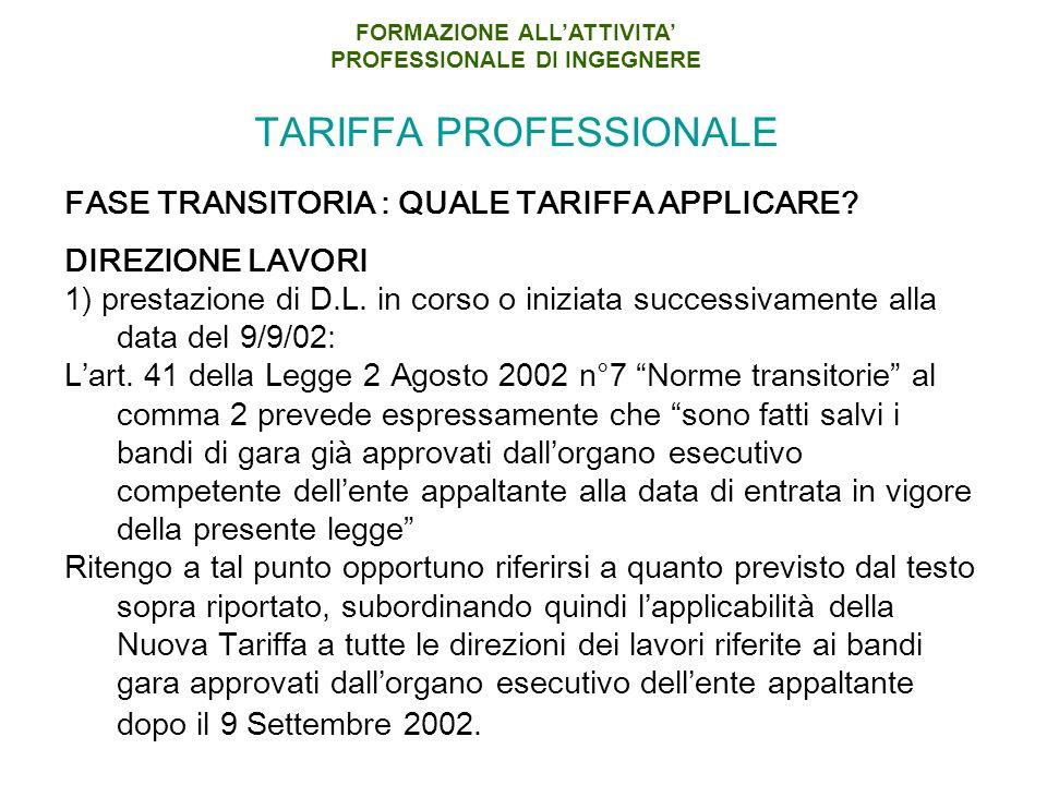 TARIFFA PROFESSIONALE FASE TRANSITORIA : QUALE TARIFFA APPLICARE.