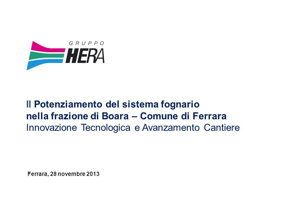 Il Potenziamento del sistema fognario nella frazione di Boara – Comune di Ferrara Innovazione Tecnologica e Avanzamento Cantiere Ferrara, 28 novembre