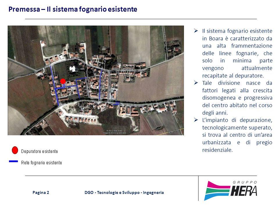 DGO - Tecnologie e Sviluppo - Ingegneria Pagina 2 Il sistema fognario esistente in Boara è caratterizzato da una alta frammentazione delle linee fogna
