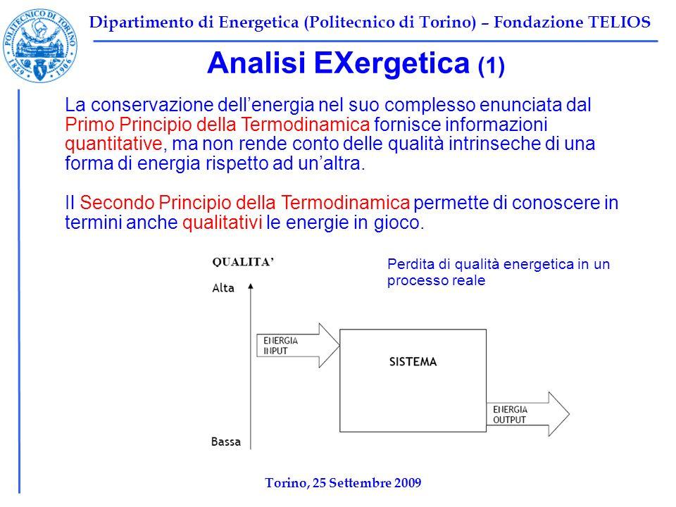Dipartimento di Energetica (Politecnico di Torino) – Fondazione TELIOS Analisi EXergetica (1) La conservazione dellenergia nel suo complesso enunciata