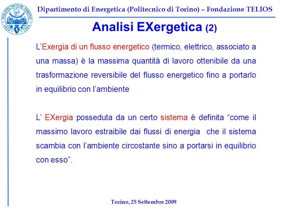 Dipartimento di Energetica (Politecnico di Torino) – Fondazione TELIOS Analisi EXergetica (2) LExergia di un flusso energetico (termico, elettrico, as