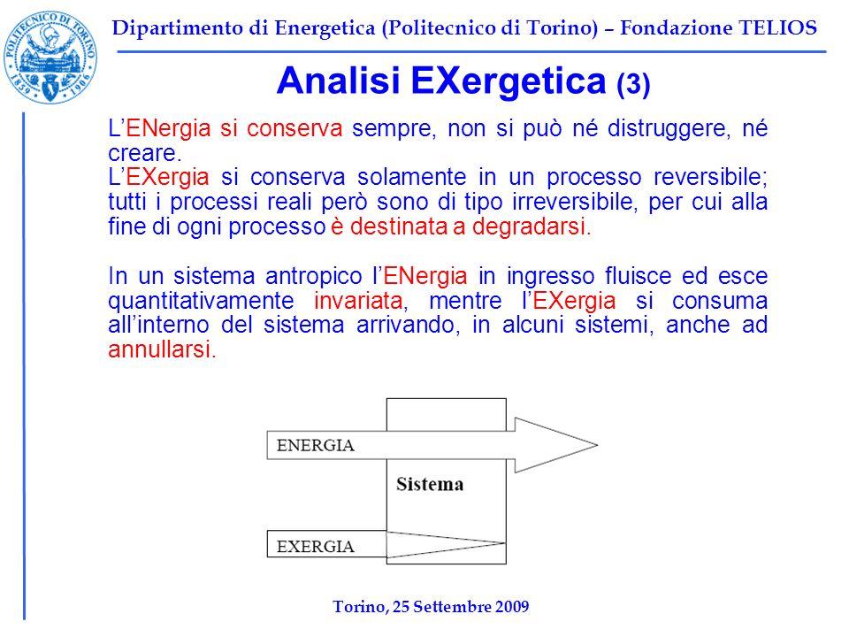 Dipartimento di Energetica (Politecnico di Torino) – Fondazione TELIOS Analisi EXergetica (3) LENergia si conserva sempre, non si può né distruggere,