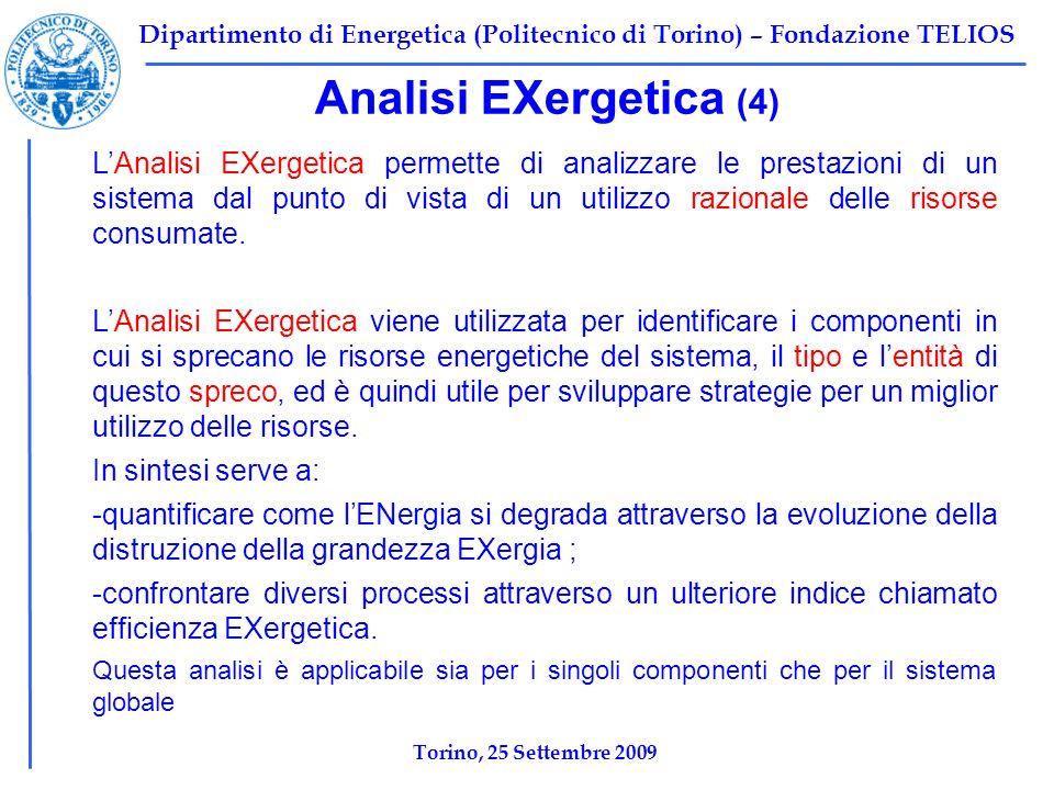 Dipartimento di Energetica (Politecnico di Torino) – Fondazione TELIOS Analisi EXergetica (4) LAnalisi EXergetica permette di analizzare le prestazion