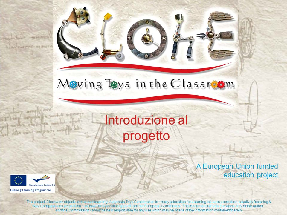 Introduzione al progetto The project Clockwork objects, enhanced learning: Automata Toys Construction in 1mary education for Learning to Learn promoti