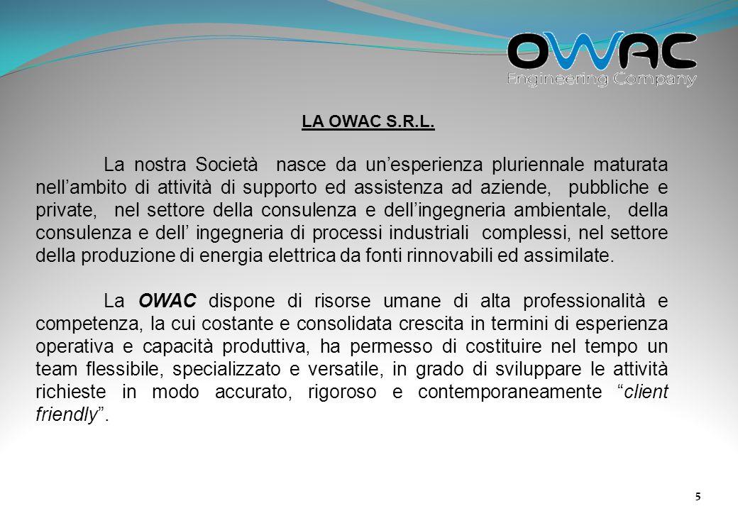 6 La OWAC si propone quindi come un vero e proprio partner multitask, in grado di interagire con tutte le componenti di ogni progetto: ne studia la fattibilità, propone le soluzioni più affidabili, sostenibili e normativamente corrette, ne verifica lottimizzazione dellintero ciclo realizzativo e gestionale.