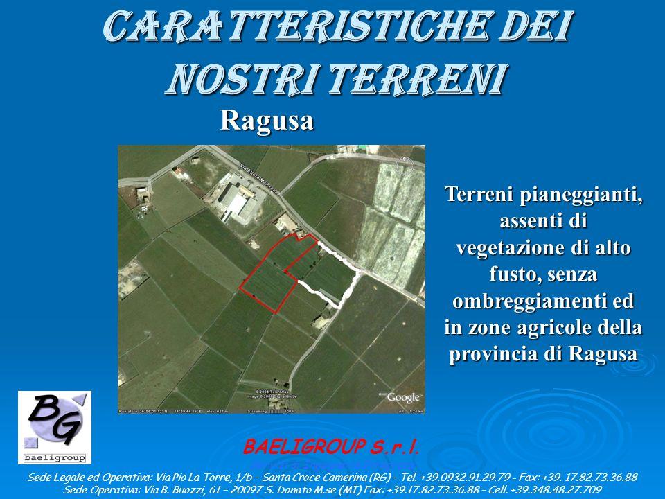 CARATTERISTICHE DEI NOSTRI TERRENI Ragusa BAELIGROUP S.r.l.