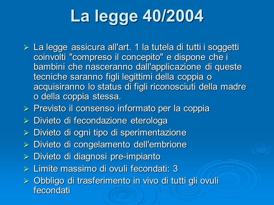La legge 40/2004 La legge assicura all art.