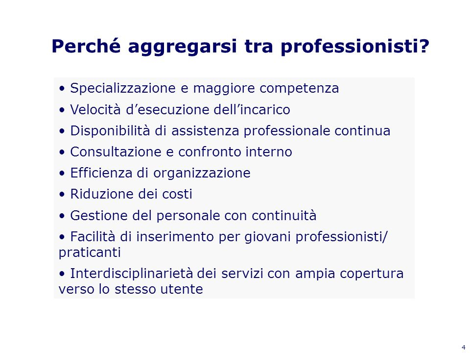 4 Specializzazione e maggiore competenza Velocità desecuzione dellincarico Disponibilità di assistenza professionale continua Consultazione e confront