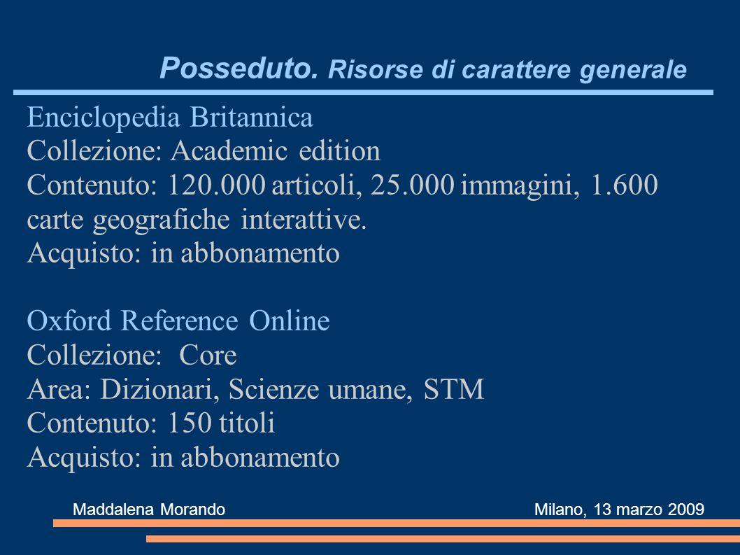 Caricamento dei record nell opac Maddalena Morando Milano, 13 marzo 2009