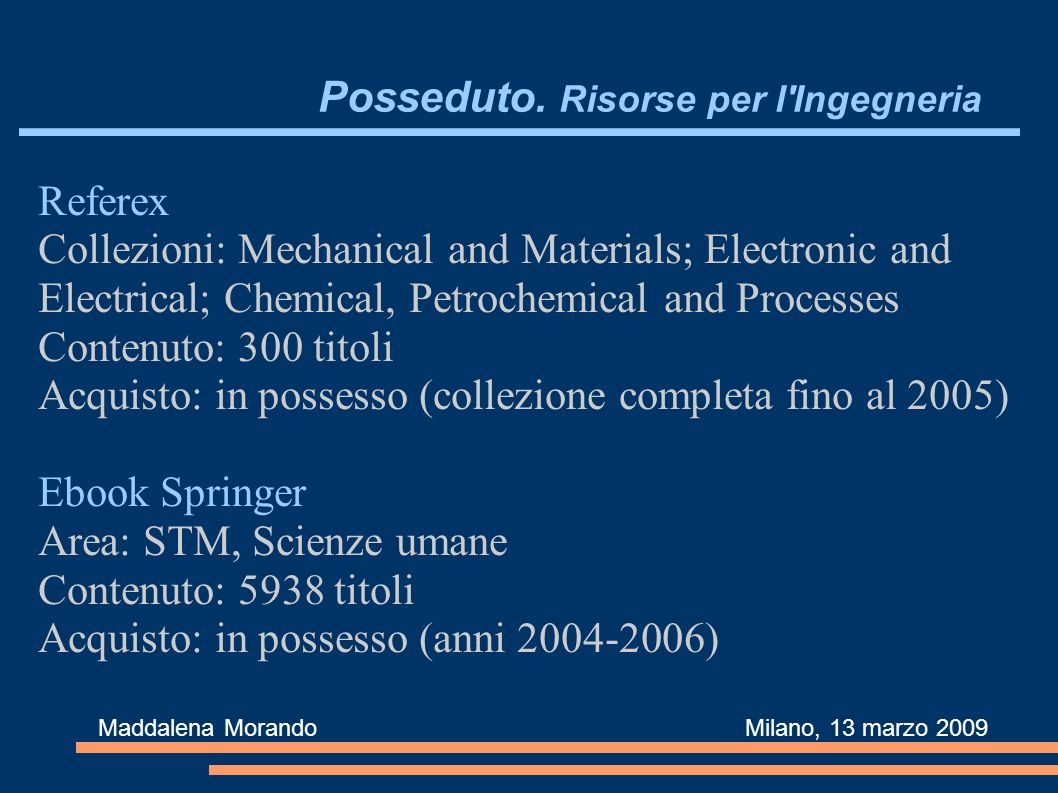 Posseduto. Risorse per l'Ingegneria Referex Collezioni: Mechanical and Materials; Electronic and Electrical; Chemical, Petrochemical and Processes Con