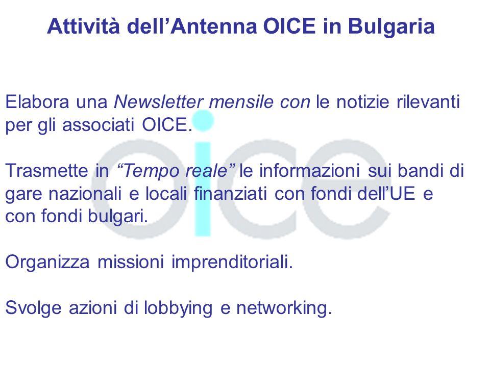 Attività dellAntenna OICE in Bulgaria Elabora una Newsletter mensile con le notizie rilevanti per gli associati OICE.