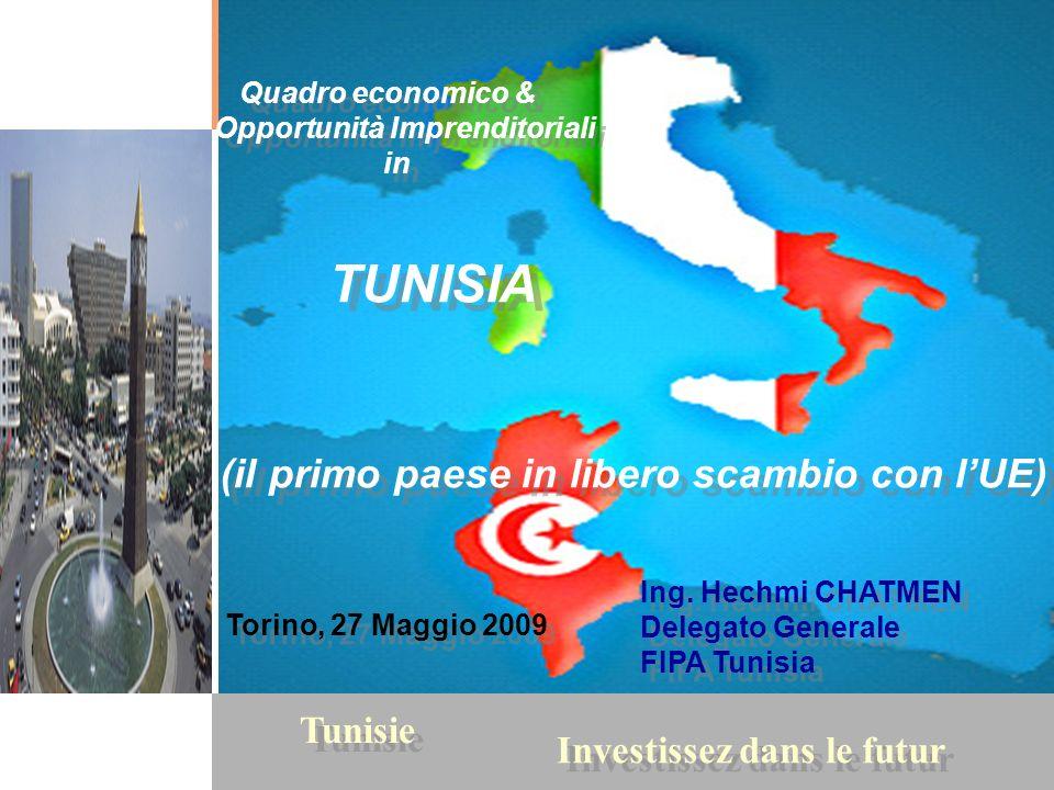 1 Tunisie Investissez dans le futur Quadro economico & Opportunità Imprenditoriali in TUNISIA (il primo paese in libero scambio con lUE) Quadro econom