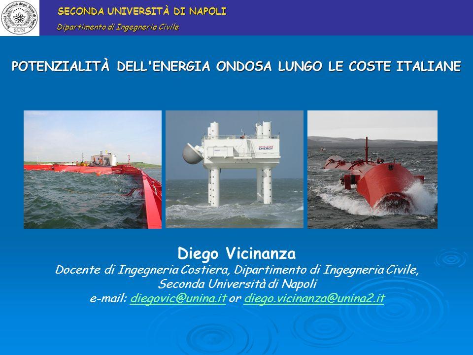 POTENZIALITÀ DELL'ENERGIA ONDOSA LUNGO LE COSTE ITALIANE SECONDA DI NAPOLI SECONDA UNIVERSITÀ DI NAPOLI Dipartimento di Ingegneria Civile Dipartimento