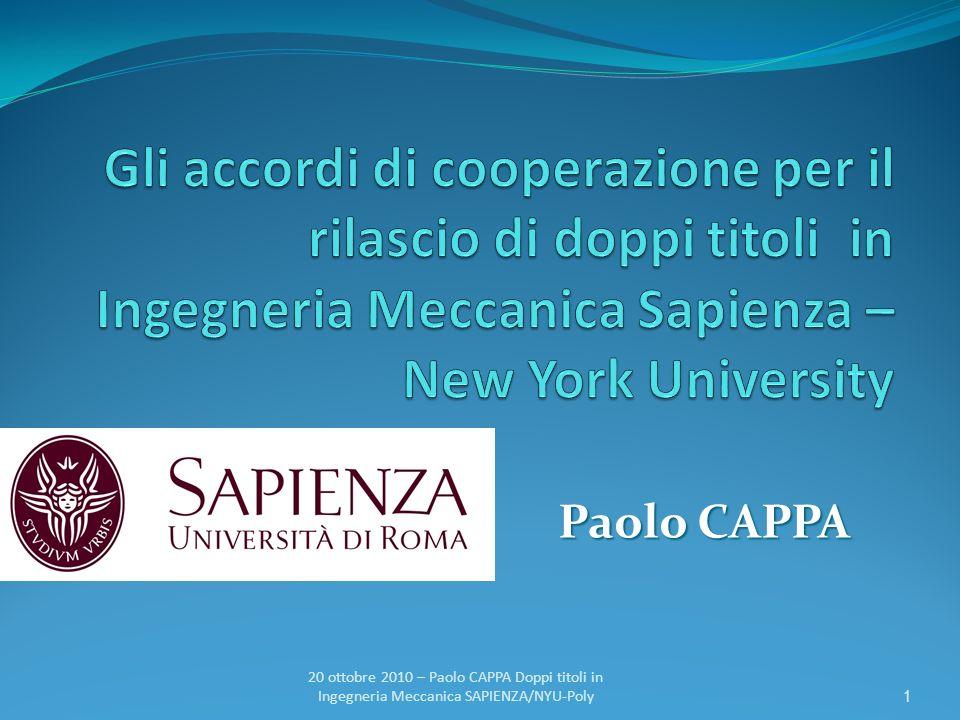 Paolo CAPPA 1 20 ottobre 2010 – Paolo CAPPA Doppi titoli in Ingegneria Meccanica SAPIENZA/NYU-Poly