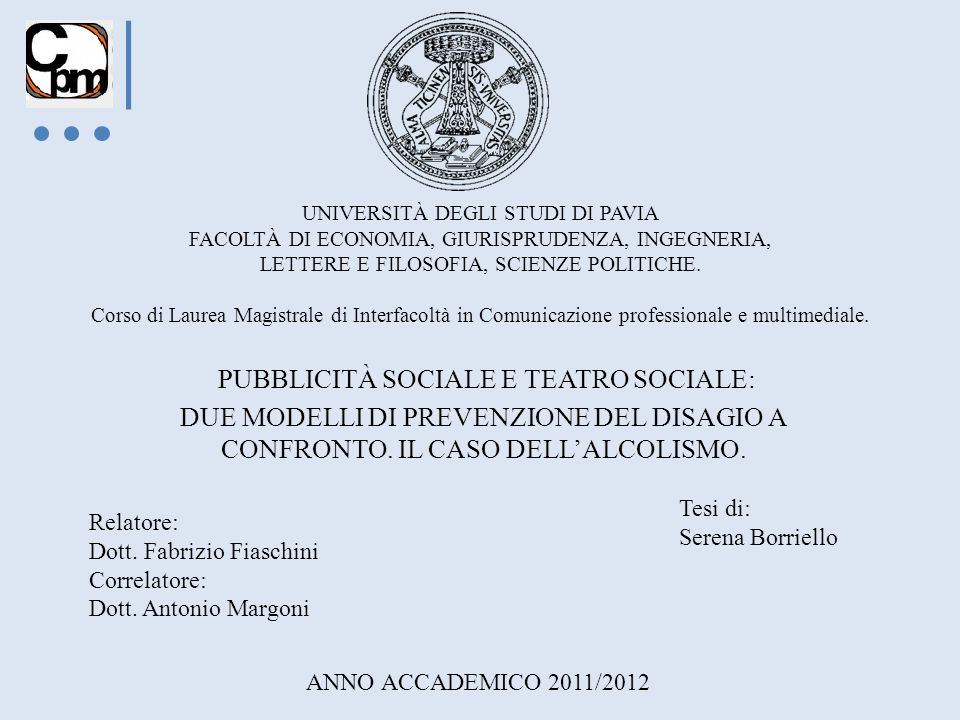 UNIVERSITÀ DEGLI STUDI DI PAVIA FACOLTÀ DI ECONOMIA, GIURISPRUDENZA, INGEGNERIA, LETTERE E FILOSOFIA, SCIENZE POLITICHE. Corso di Laurea Magistrale di