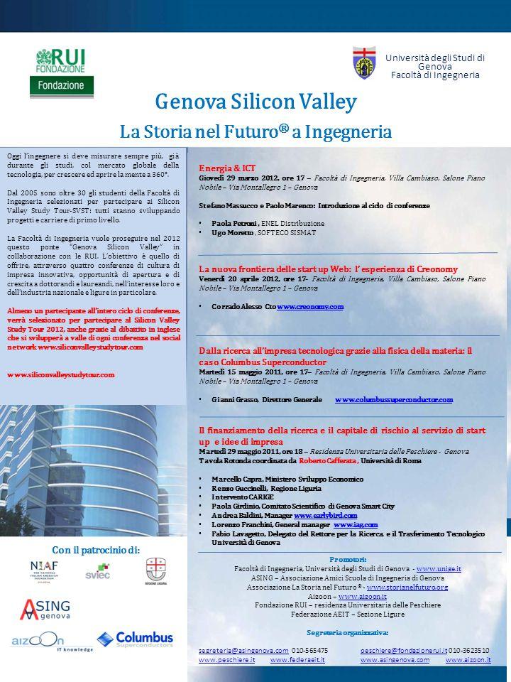 Genova Silicon Valley La Storia nel Futuro ® a Ingegneria Oggi lingegnere si deve misurare sempre più, già durante gli studi, col mercato globale della tecnologia, per crescere ed aprire la mente a 360°.