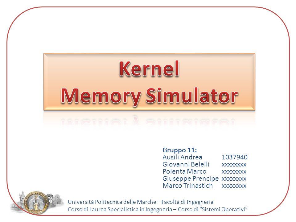 Università Politecnica delle Marche – Facoltà di Ingegneria Corso di Laurea Specialistica in Ingegneria – Corso di Sistemi Operativi Realizzazione di un kernel come plug-in di Eclipse per simulare il funzionamento di memoria centrale e memoria secondaria.