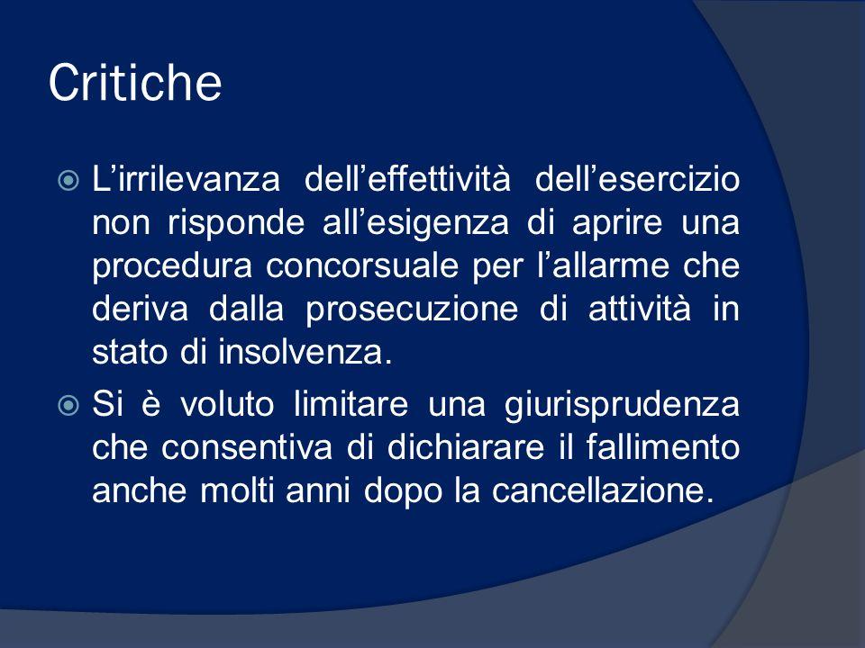 Critiche Lirrilevanza delleffettività dellesercizio non risponde allesigenza di aprire una procedura concorsuale per lallarme che deriva dalla prosecu