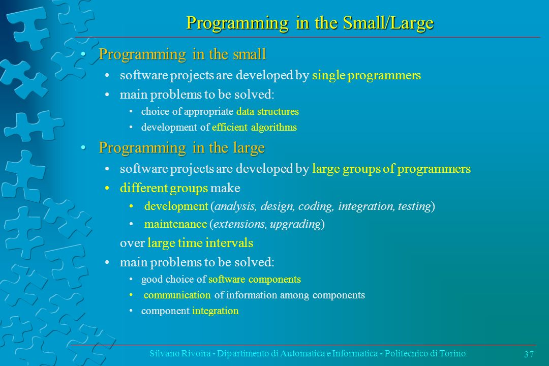 Programming in the Small/Large Programming in the smallProgramming in the small software projects are developed by single programmers main problems to