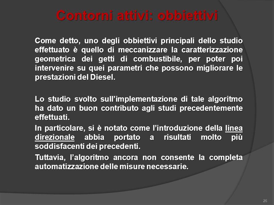 Contorni attivi: obbiettivi 26 Come detto, uno degli obbiettivi principali dello studio effettuato è quello di meccanizzare la caratterizzazione geome