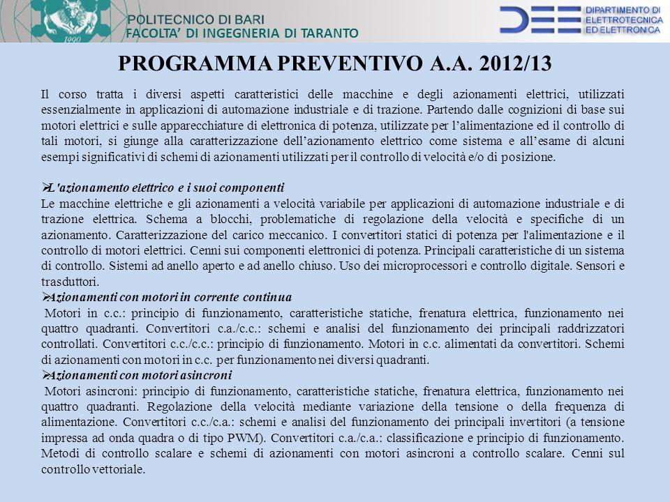 PROGRAMMA PREVENTIVO A.A. 2012/13 Il corso tratta i diversi aspetti caratteristici delle macchine e degli azionamenti elettrici, utilizzati essenzialm