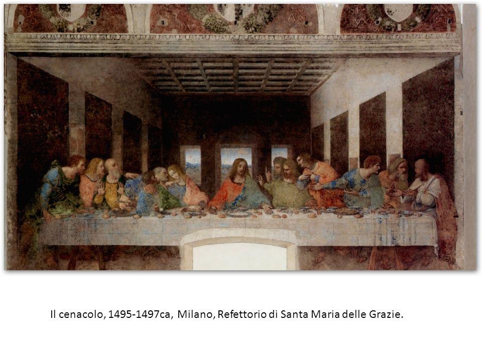 Il cenacolo, 1495-1497ca, Milano, Refettorio di Santa Maria delle Grazie.