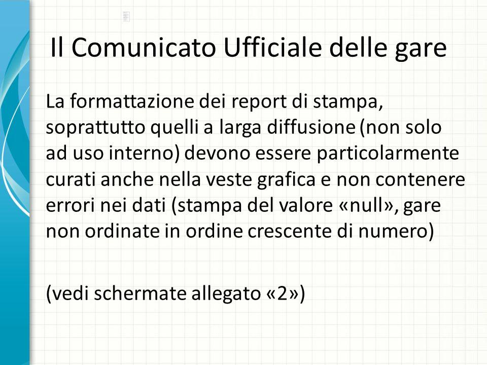 Il Comunicato Ufficiale delle gare La formattazione dei report di stampa, soprattutto quelli a larga diffusione (non solo ad uso interno) devono esser