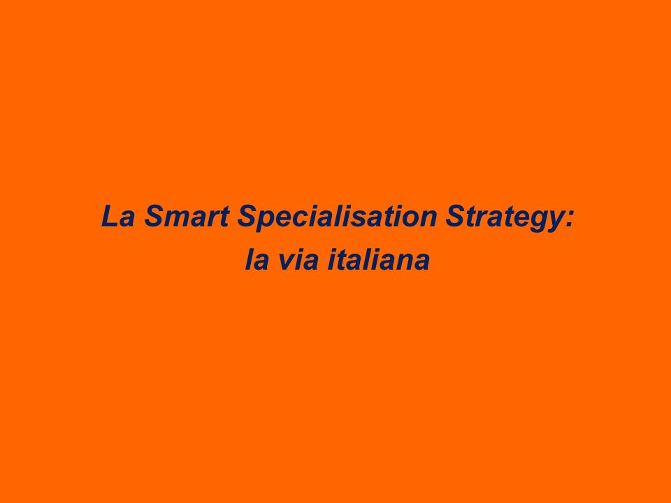 La Smart Specialisation Strategy: la via italiana