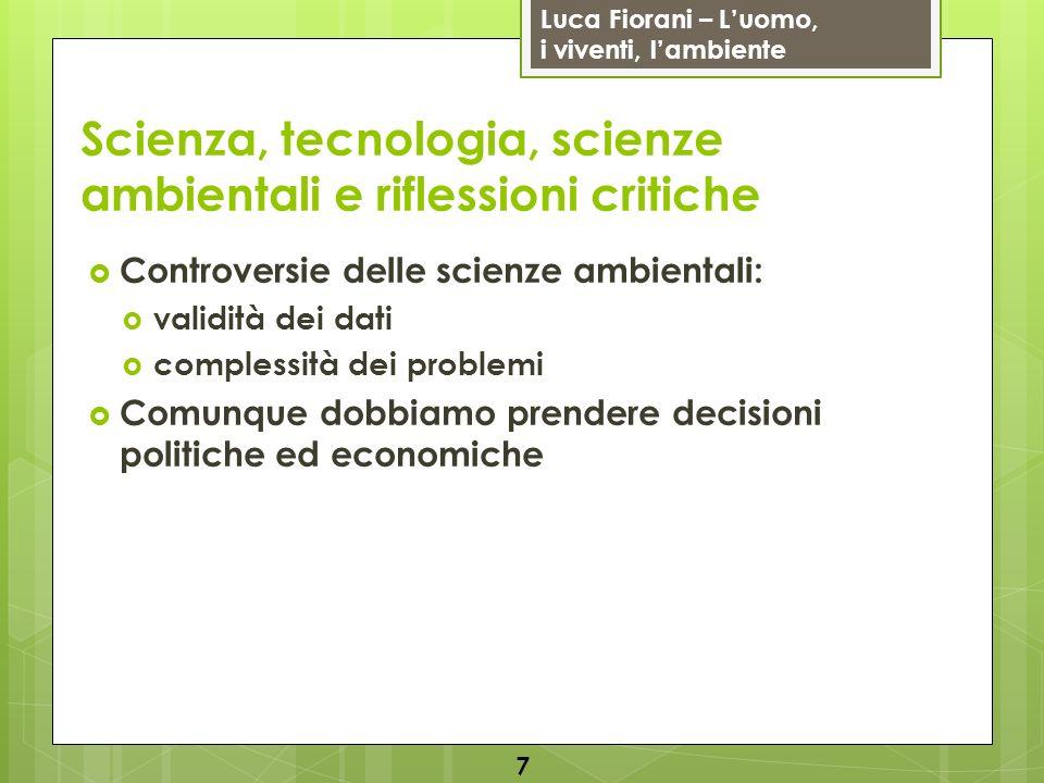 Luca Fiorani – Luomo, i viventi, lambiente Scienza, tecnologia, scienze ambientali e riflessioni critiche Controversie delle scienze ambientali: valid