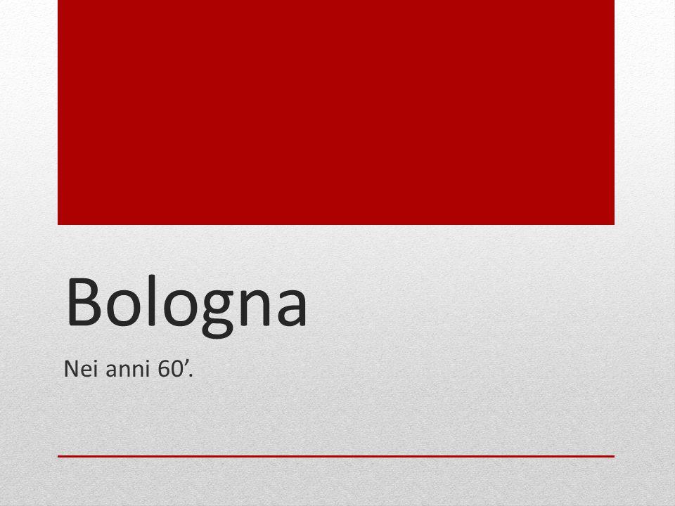 Bologna Nei anni 60.