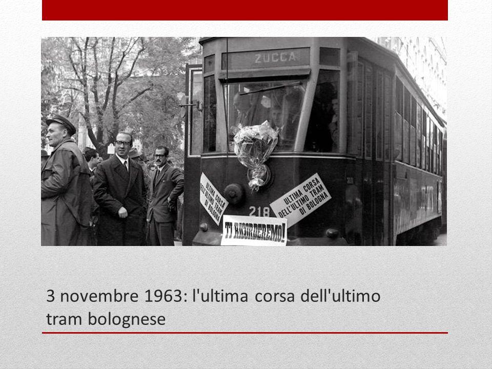 3 novembre 1963: l'ultima corsa dell'ultimo tram bolognese