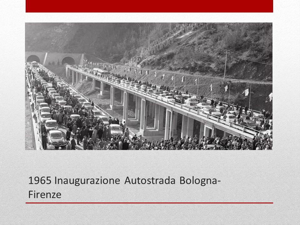 1965 Inaugurazione Autostrada Bologna- Firenze